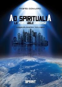 Cover Ad Spiritualia - La porta dell'universo