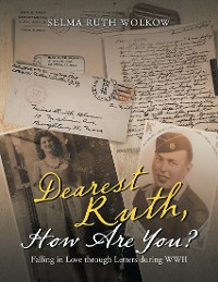 Cover Dearest Ruth, How Are You?: Falling In Love Through Letters During WWII