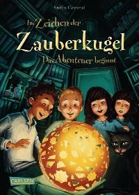 Cover Im Zeichen der Zauberkugel 1: Das Abenteuer beginnt
