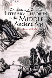 Cover Categories of Chinese Literary Theories  in the Middle Ancient Age