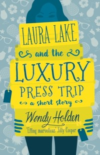 Cover Laura Lake and the Luxury Press Trip