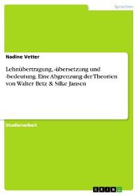 Cover Lehnübertragung, -übersetzung und -bedeutung. Eine Abgrenzung der Theorien von Walter Betz & Silke Jansen