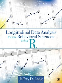 Cover Longitudinal Data Analysis for the Behavioral Sciences Using R