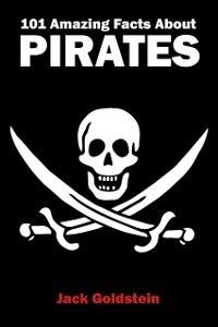 Cover 101 Amazing Facts about Pirates