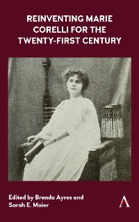 Cover Reinventing Marie Corelli for the Twenty-First Century