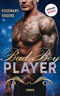 Cover Bad Boy Player: Ein Dark-Romance-Roman - Band 2
