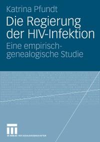 Cover Die Regierung der HIV-Infektion