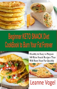 Cover Beginner Keto Snack Diet Cookbook to Burn Fat Forever