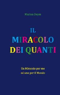 Cover IL MIRACOLO DEI QUANTI