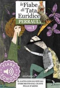 Cover Fiabe Sonore Perrault 1 - Il gatto con gli stivali; Enrichetto dal ciuffo; Pelle d'asino