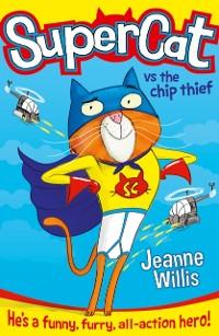 Cover Supercat vs The Chip Thief (Supercat, Book 1)