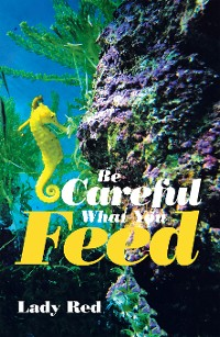 Cover Be Careful What You Feed