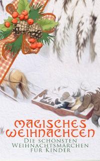 Cover Magisches Weihnachten - Die schönsten Weihnachtsmärchen für Kinder