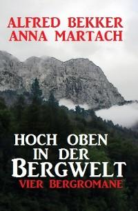 Cover Hoch oben in der Bergwelt: Vier Bergromane