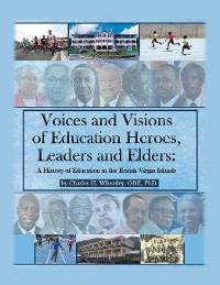 Cover Voices and Visions of Education Heroes, Leaders, and Elders
