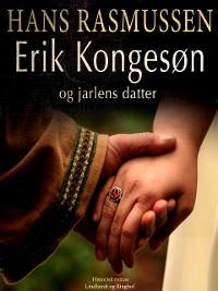 Cover Erik Kongesøn og jarlens datter
