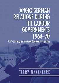 Cover Anglo–German relations during the Labour governments 1964–70