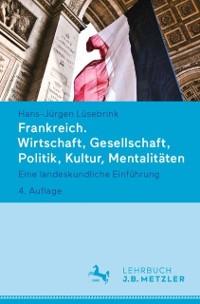 Cover Frankreich. Wirtschaft, Gesellschaft, Politik, Kultur, Mentalitaten