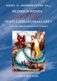 Cover Heinrich Heines Romanzero nebst Lieblingsballaden von Goethe, Schiller und anderen