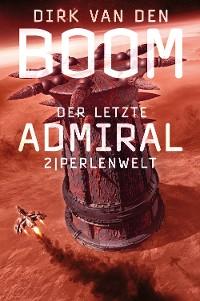 Cover Der letzte Admiral 2: Perlenwelt