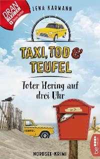 Cover Taxi, Tod und Teufel -Toter Hering auf drei Uhr