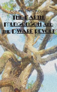Cover Earth, Mungongoh and the Dwarf Revolt