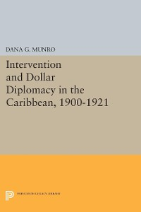Cover Intervention and Dollar Diplomacy in the Caribbean, 1900-1921