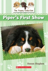 Cover Puppy Collection #5: Piper's First Show