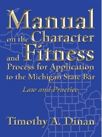 Cover Manual on the Character and Fitness Process for Application to the Michigan State Bar