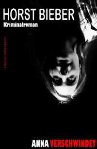 Cover Anna verschwindet: Kriminalroman