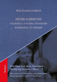 """Cover Frühe Schriften. Teilband 2: Von der """"Täglichen Rundschau"""" zu Herder"""