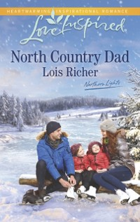 Cover North Country Dad (Mills & Boon Love Inspired) (Northern Lights, Book 4)