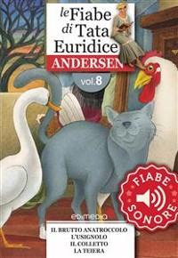 Cover Fiabe Sonore Andersen 8 - Il brutto anatroccolo; L'usignolo; Il colletto; La teiera
