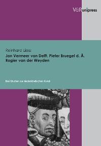 Cover Jan Vermeer van Delft, Pieter Bruegel d. Ä., Rogier van der Weyden