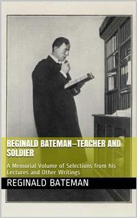 Cover Reginald Bateman—Teacher and Soldier