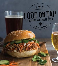 Cover Food on Tap: Cooking with Craft Beer