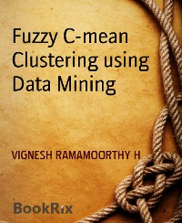 Cover Fuzzy C-mean Clustering using Data Mining
