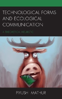Cover Technological Forms and Ecological Communication