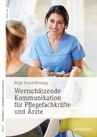 Cover Wertschätzende Kommunikation für Pflegefachkräfte und Ärzte