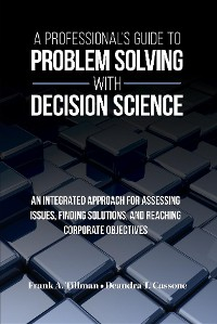 Cover A Professional's Guide to Problem Solving with Decision Science