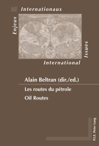 Cover Les routes du petrole / Oil Routes