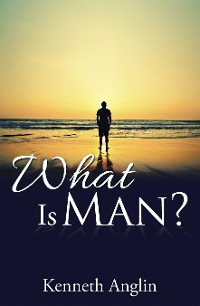 Cover What Is Man?