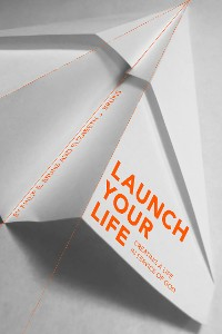 Cover Launch Your Life