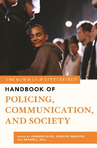 Cover The Rowman & Littlefield Handbook of Policing, Communication, and Society