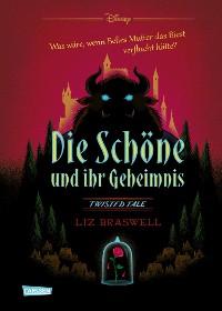 Cover Disney – Twisted Tales: Die Schöne und ihr Geheimnis (Die Schöne und das Biest)