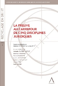 Cover La preuve au carrefour de cinq disciplines juridiques