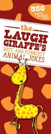Cover Laugh Giraffe's Best and Funniest Animal Jokes