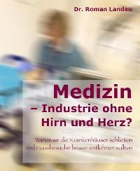 Cover Medizin – Ansichten einer Industrie ohne Hirn und Herz