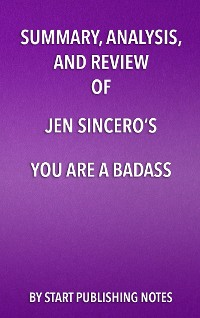 Cover Summary, Analysis, and Review of Jen Sincero's You Are a Badass