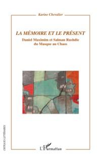 Cover La memoire et le present - daniel maximin et salman rushdie